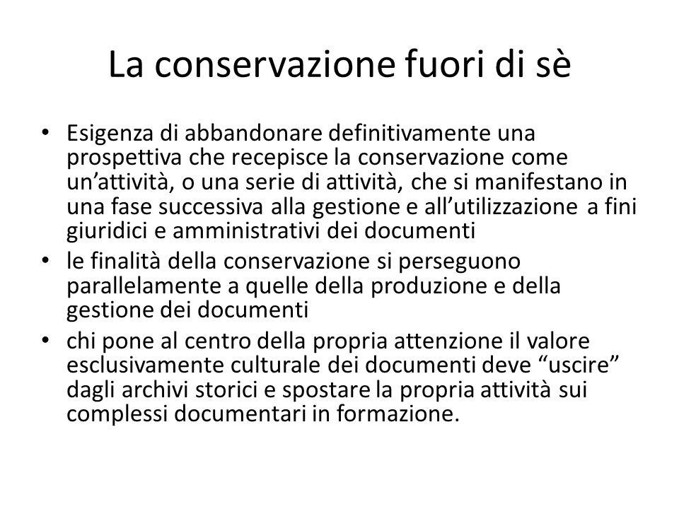 La conservazione fuori di sè Esigenza di abbandonare definitivamente una prospettiva che recepisce la conservazione come unattività, o una serie di at