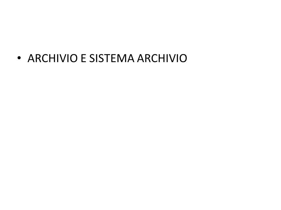 ARCHIVIO E SISTEMA ARCHIVIO