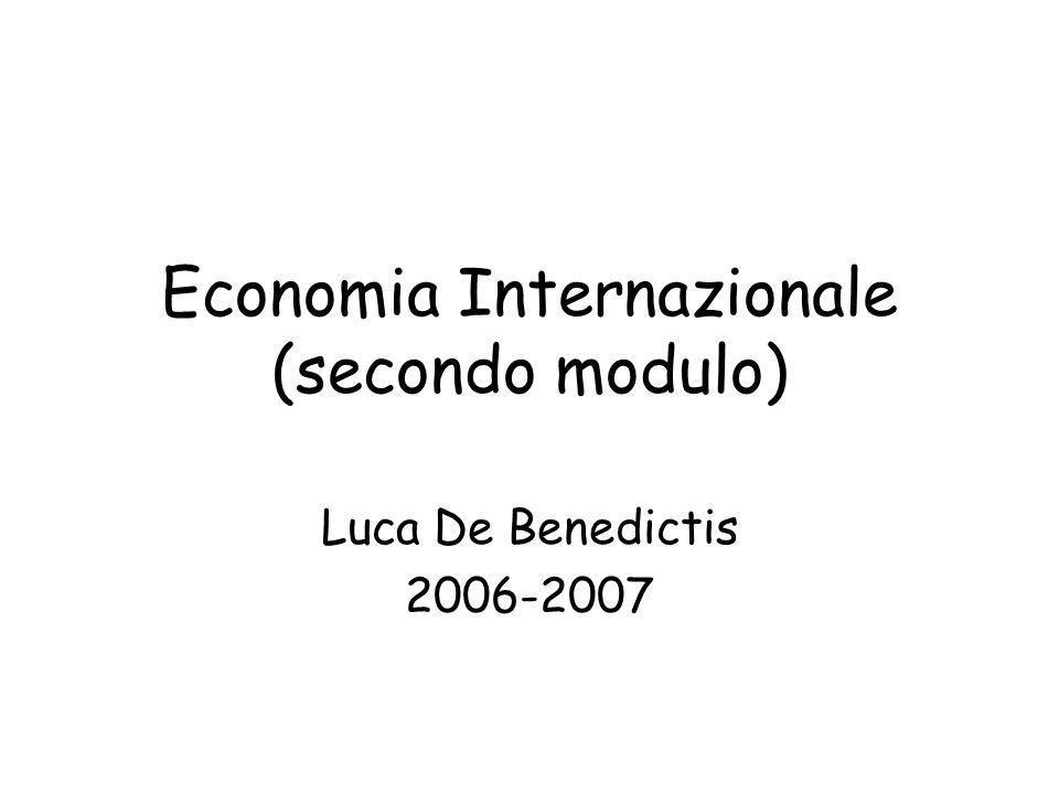 Economia Internazionale (secondo modulo) Luca De Benedictis 2006-2007