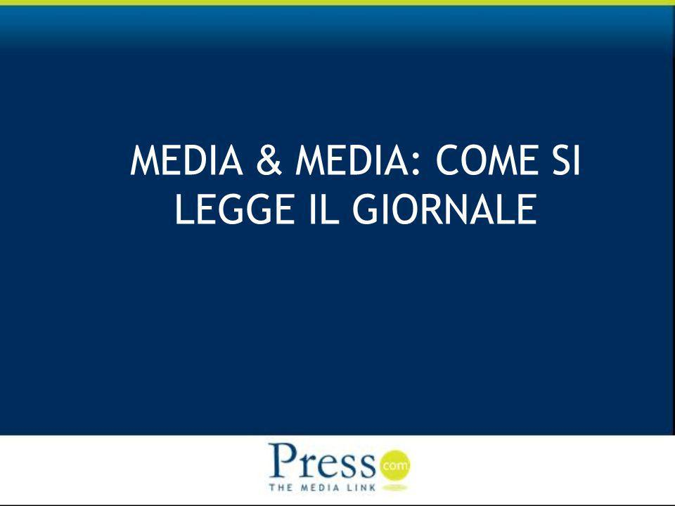 MEDIA & MEDIA: COME SI LEGGE IL GIORNALE
