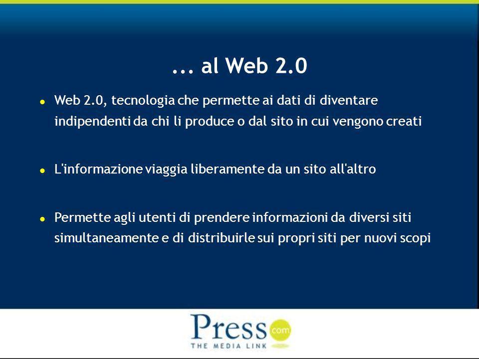 ... al Web 2.0 Web 2.0, tecnologia che permette ai dati di diventare indipendenti da chi li produce o dal sito in cui vengono creati L'informazione vi