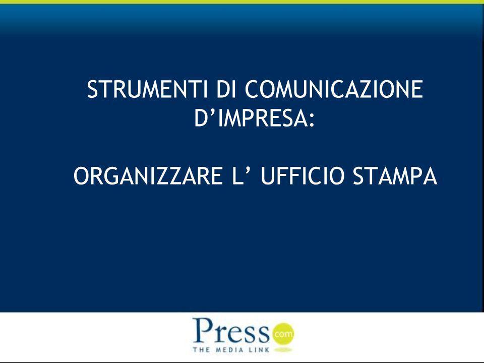 STRUMENTI DI COMUNICAZIONE DIMPRESA: ORGANIZZARE L UFFICIO STAMPA