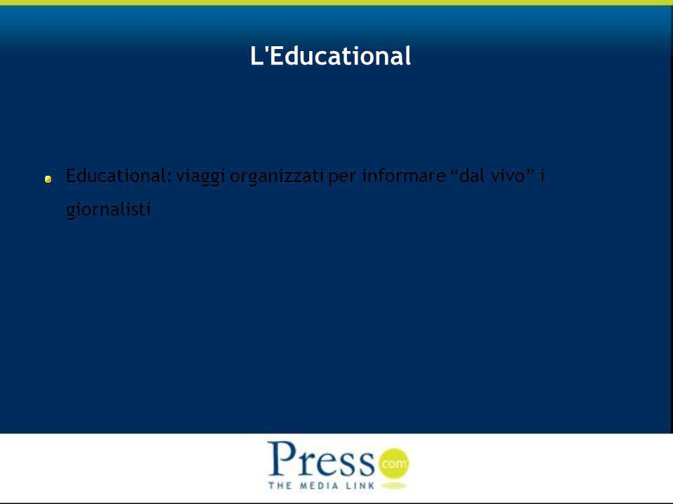 L Educational Educational: viaggi organizzati per informare dal vivo i giornalisti