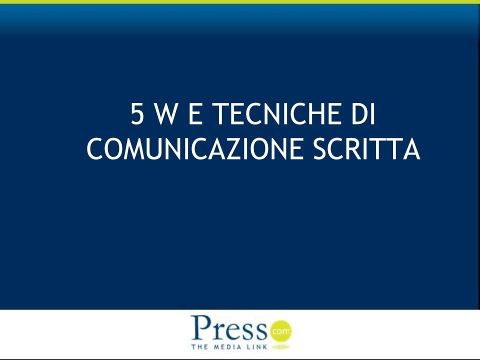 5 W E TECNICHE DI COMUNICAZIONE SCRITTA