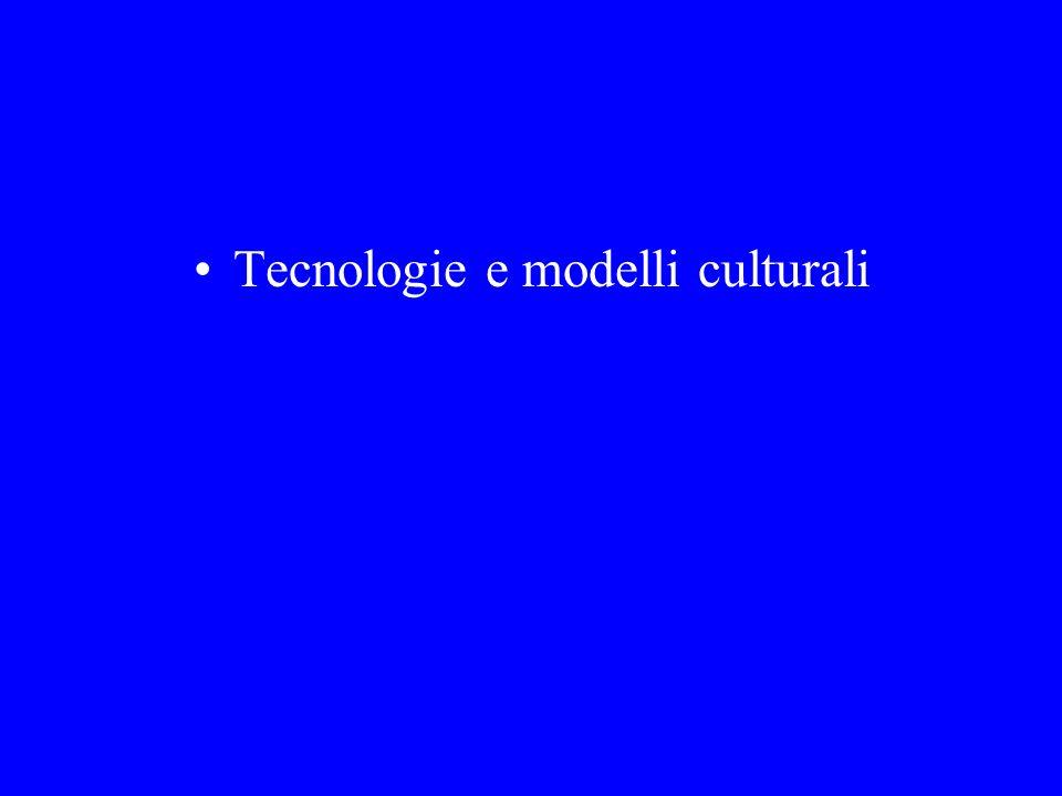 Tecnologie e modelli culturali