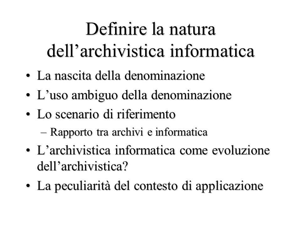 Le denominazioni Archivistica informatica (13 atenei) Informatica documentale (2 atenei) Analisi e trattamento del documento digitale Archivistica contemporanea Archivistica pubblica moderna e contemporanea Informatica applicata agli archivi Documentazione …