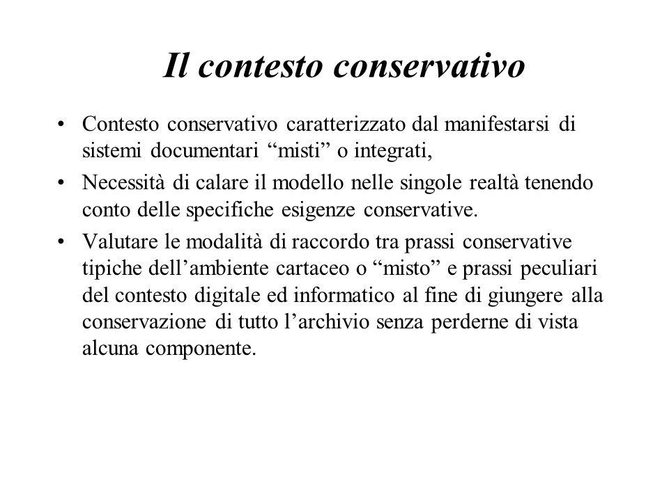 Il contesto conservativo Contesto conservativo caratterizzato dal manifestarsi di sistemi documentari misti o integrati, Necessità di calare il modell