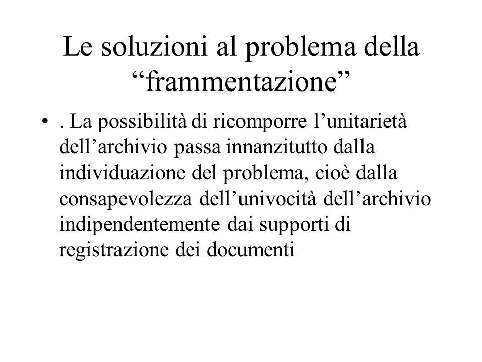 Le soluzioni al problema della frammentazione.