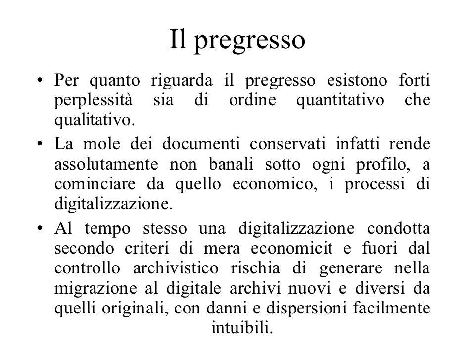 Il pregresso Per quanto riguarda il pregresso esistono forti perplessità sia di ordine quantitativo che qualitativo.
