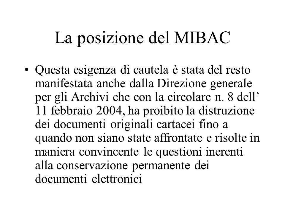 La posizione del MIBAC Questa esigenza di cautela è stata del resto manifestata anche dalla Direzione generale per gli Archivi che con la circolare n.