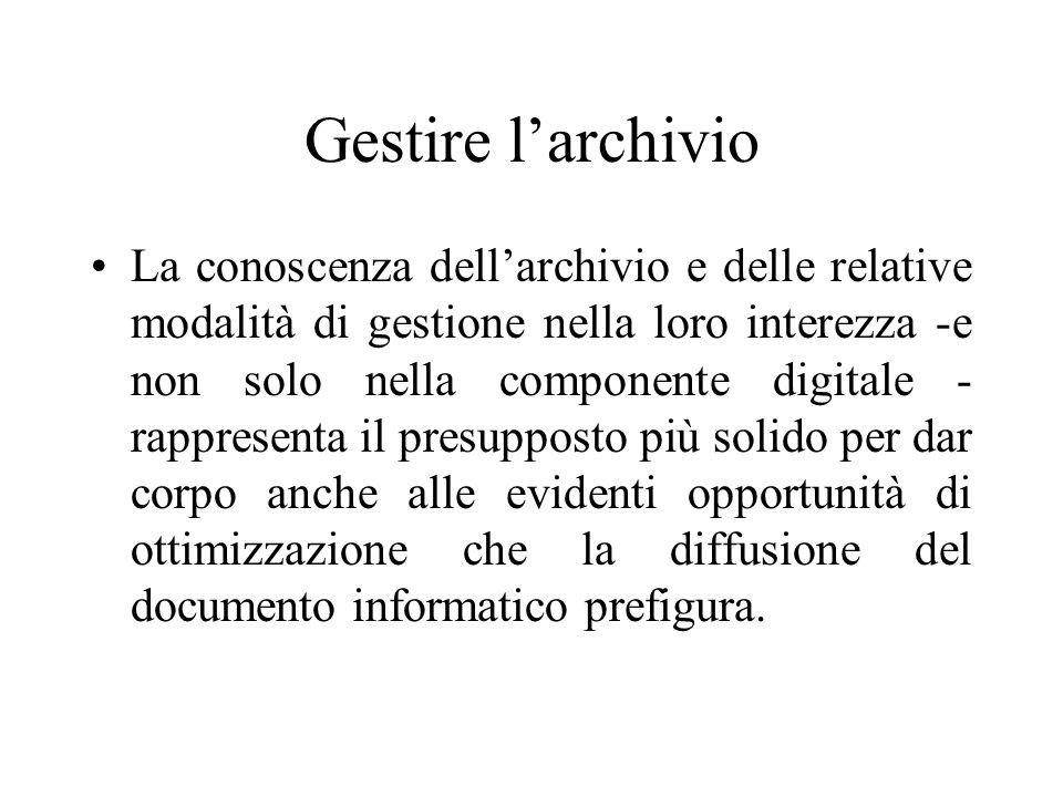 Archivio informatico Per archivio informatico si intenderà una sedimentazione di documenti informatici prodotti, utilizzati, gestiti e conservati esclusivamente in ambiente informatico.