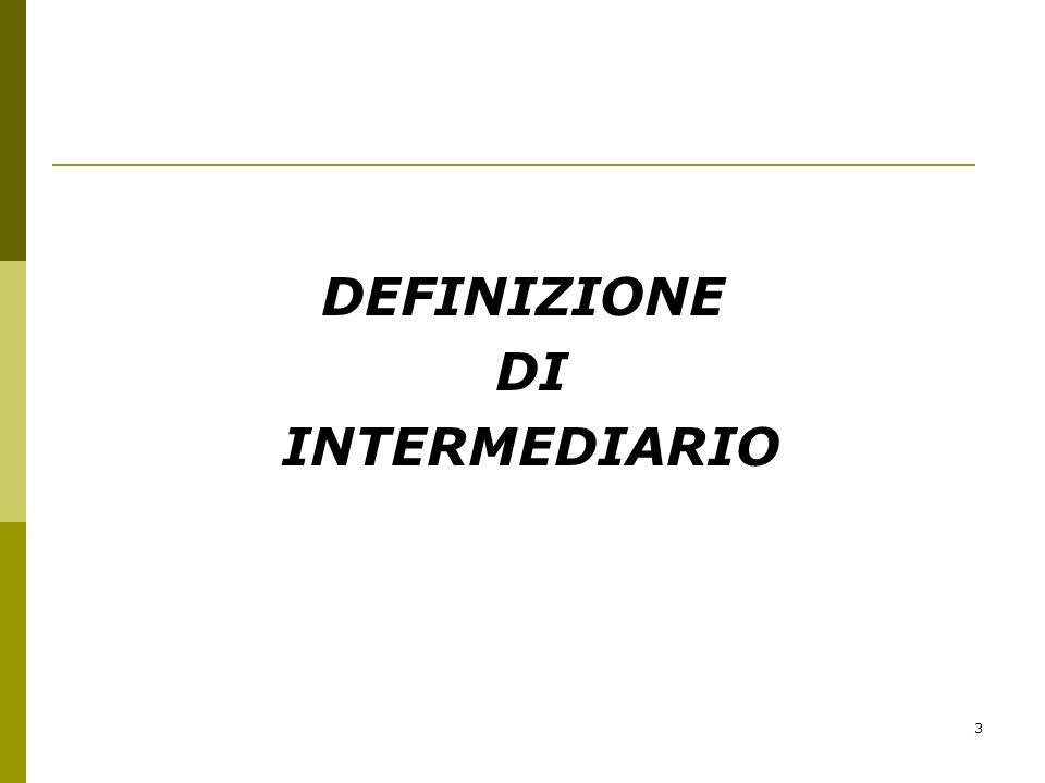3 DEFINIZIONE DI INTERMEDIARIO