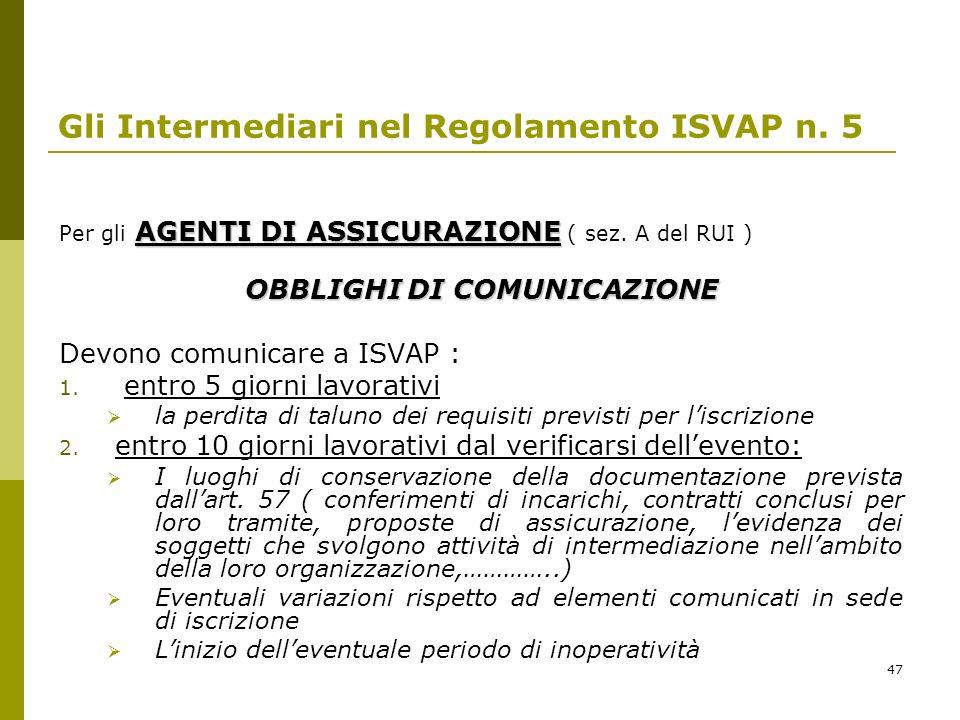 47 AGENTI DI ASSICURAZIONE Per gli AGENTI DI ASSICURAZIONE ( sez.
