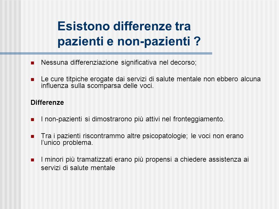 Esistono differenze tra pazienti e non-pazienti ? Nessuna differenziazione significativa nel decorso; Le cure titpiche erogate dai servizi di salute m