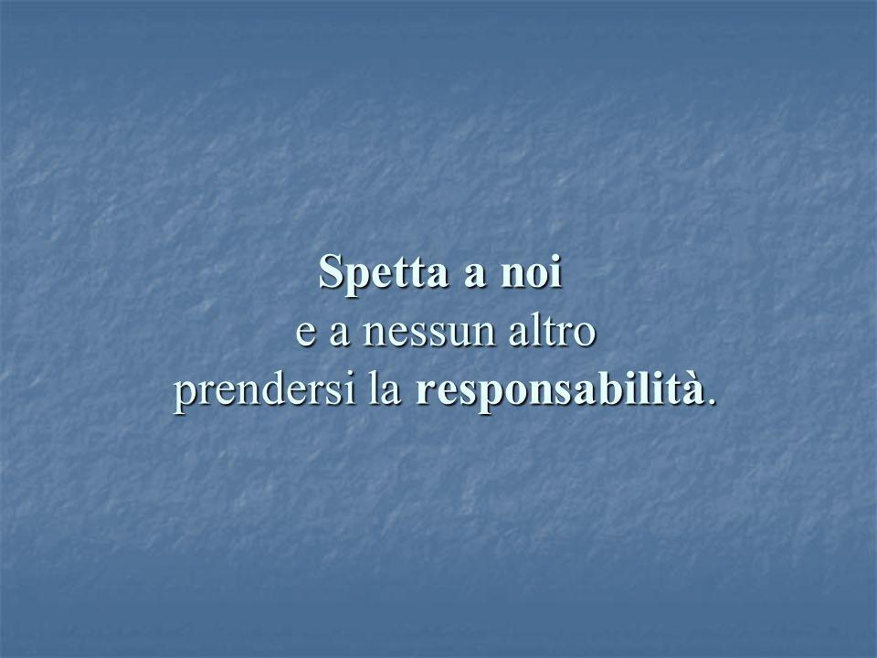 Essere responsabili vuol dire essere capaci di rispondere in maniera abile.