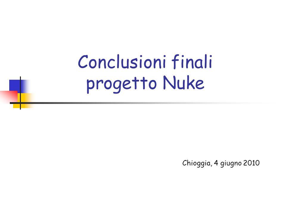Conclusioni finali progetto Nuke Chioggia, 4 giugno 2010