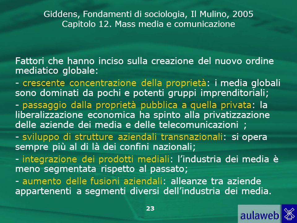 Giddens, Fondamenti di sociologia, Il Mulino, 2005 Capitolo 12. Mass media e comunicazione 23 Fattori che hanno inciso sulla creazione del nuovo ordin