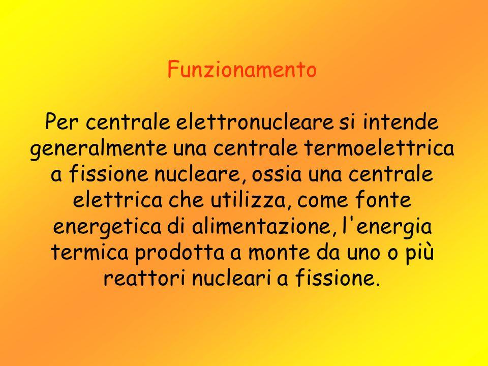 Funzionamento Per centrale elettronucleare si intende generalmente una centrale termoelettrica a fissione nucleare, ossia una centrale elettrica che u