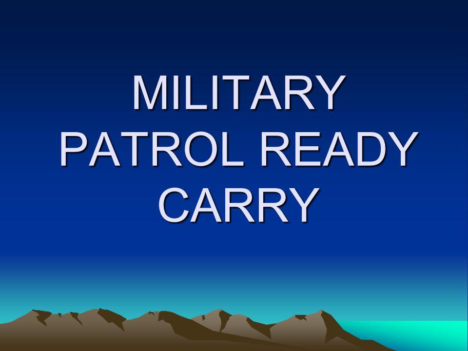 MILITARY PATROL READY CARRY