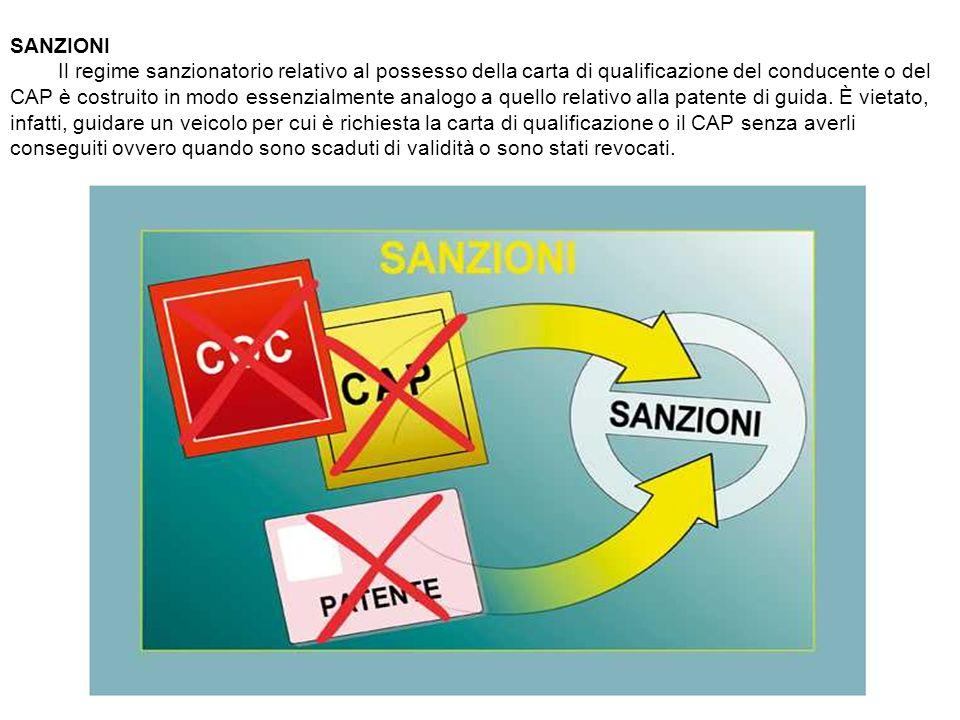SANZIONI Il regime sanzionatorio relativo al possesso della carta di qualificazione del conducente o del CAP è costruito in modo essenzialmente analog