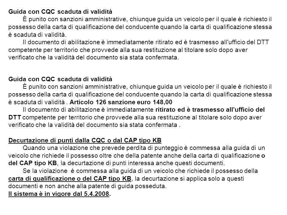 Guida con CQC scaduta di validità È punito con sanzioni amministrative, chiunque guida un veicolo per il quale è richiesto il possesso della carta di