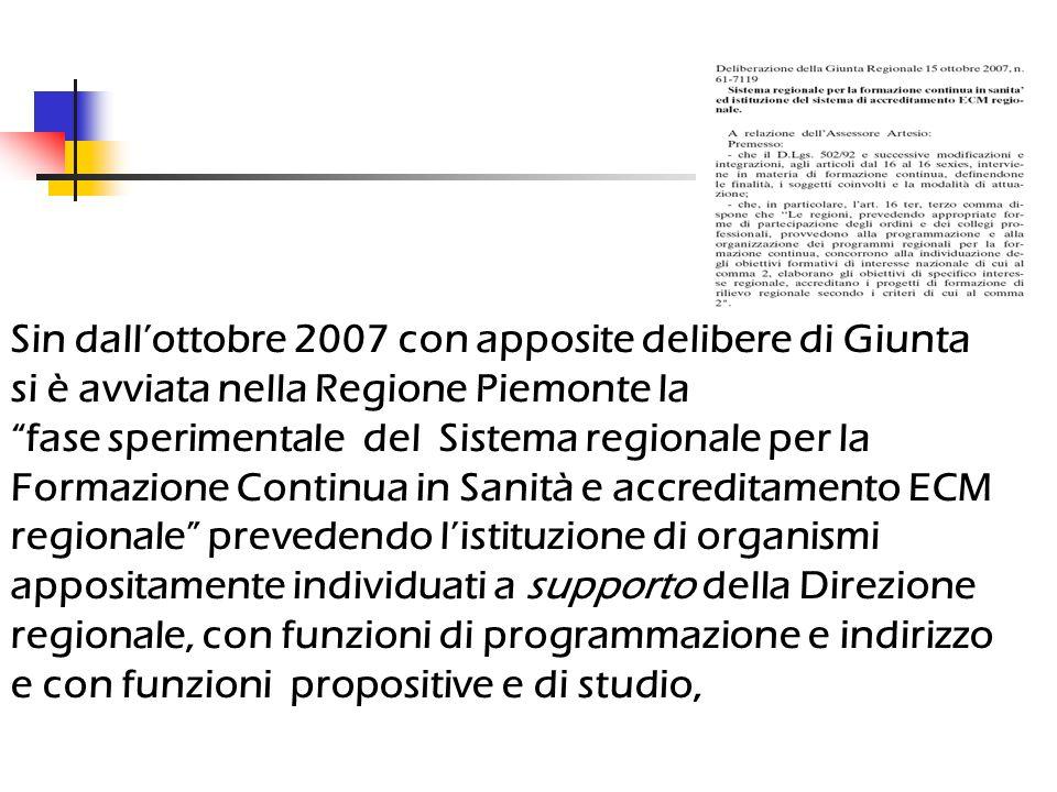 Sin dallottobre 2007 con apposite delibere di Giunta si è avviata nella Regione Piemonte la fase sperimentale del Sistema regionale per la Formazione