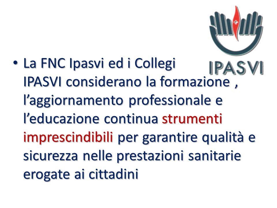 La FNC Ipasvi ed i Collegi IPASVI considerano la formazione, laggiornamento professionale e leducazione continua strumenti imprescindibili per garanti