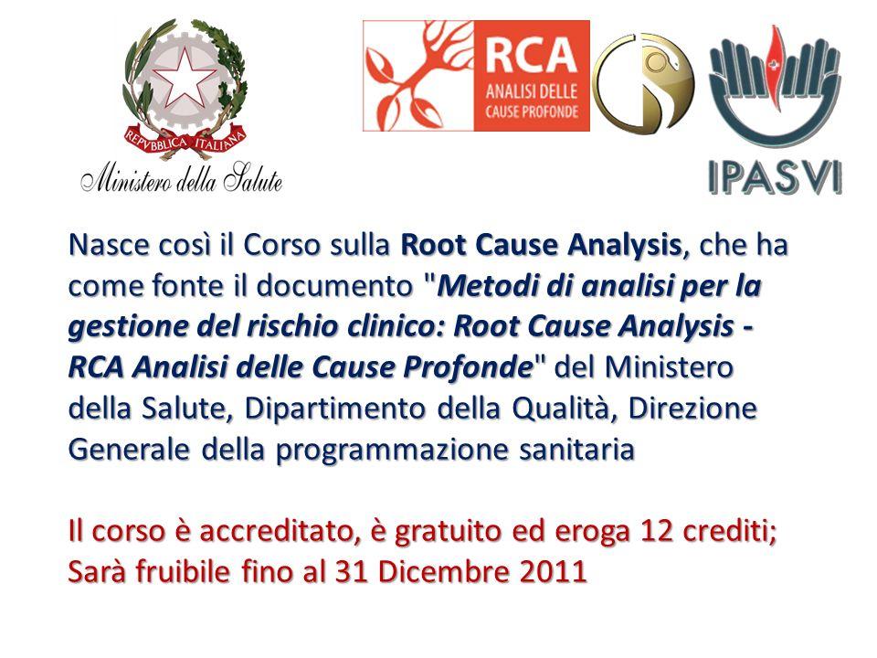 Nasce così il Corso sulla Root Cause Analysis, che ha come fonte il documento