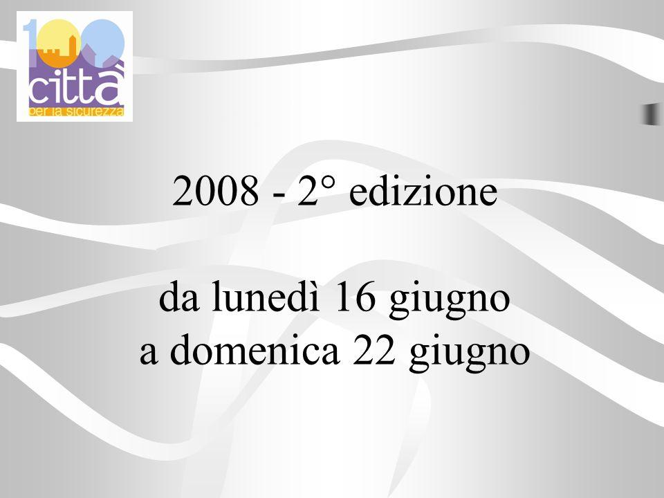2008 - 2° edizione da lunedì 16 giugno a domenica 22 giugno