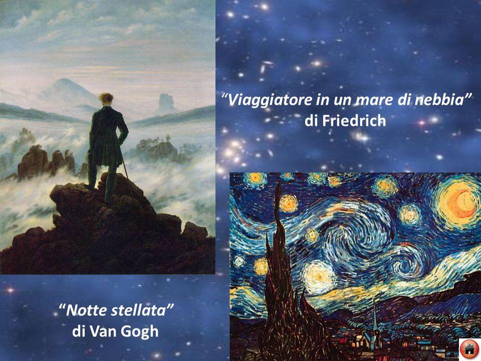 Viaggiatore in un mare di nebbia di Friedrich Notte stellata di Van Gogh