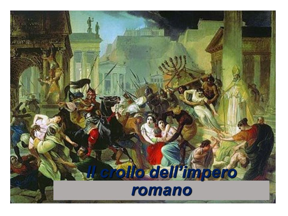 Il crollo dellimpero romano