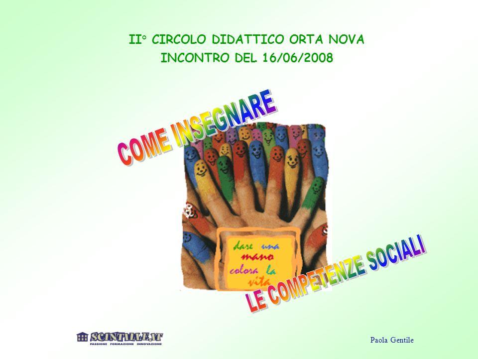 Paola Gentile II° CIRCOLO DIDATTICO ORTA NOVA INCONTRO DEL 16/06/2008