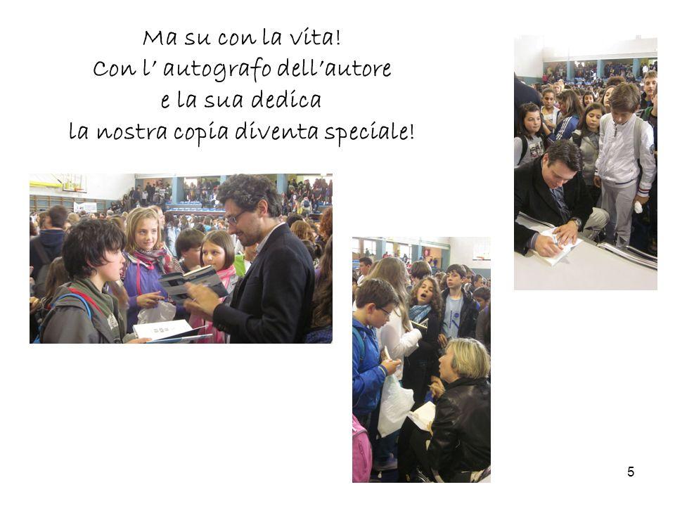 5 Ma su con la vita! Con l autografo dellautore e la sua dedica la nostra copia diventa speciale!