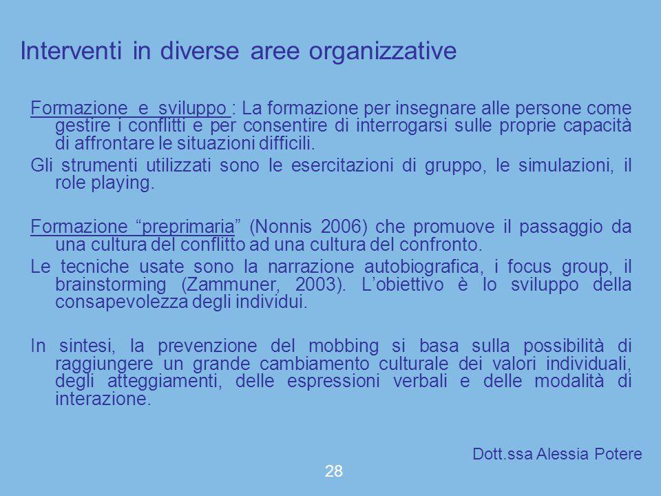 Interventi in diverse aree organizzative Formazione e sviluppo : La formazione per insegnare alle persone come gestire i conflitti e per consentire di