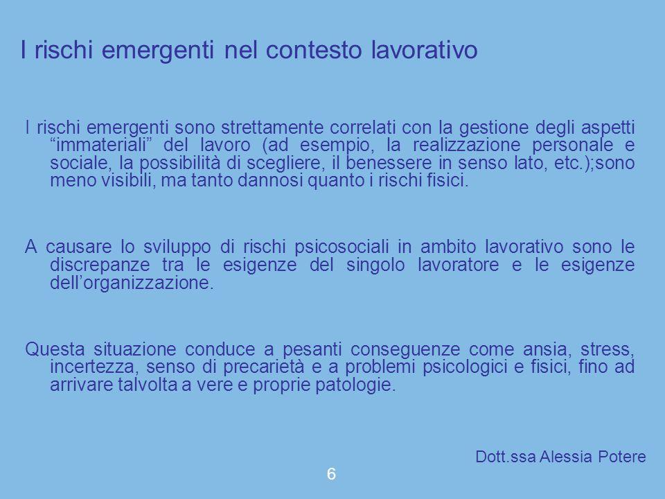 Quando si parla di rischi emergenti è necessario valutare il contesto organizzativo e non solo il singolo individuo.