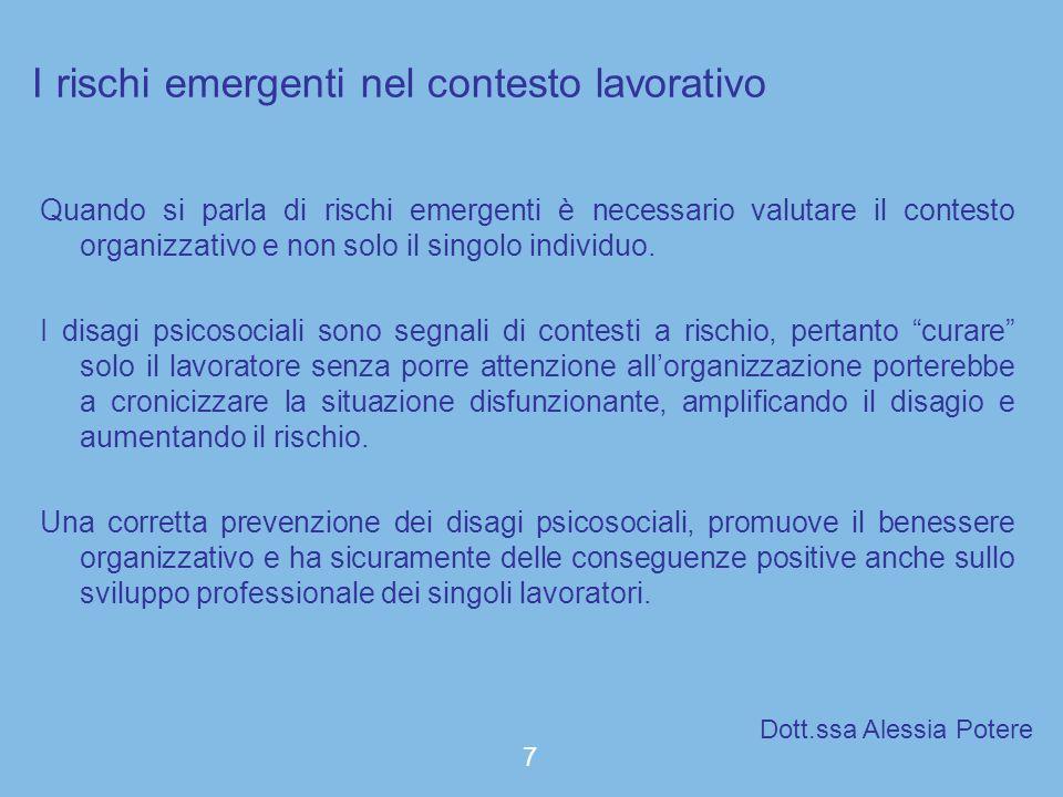 Quando si parla di rischi emergenti è necessario valutare il contesto organizzativo e non solo il singolo individuo. I disagi psicosociali sono segnal