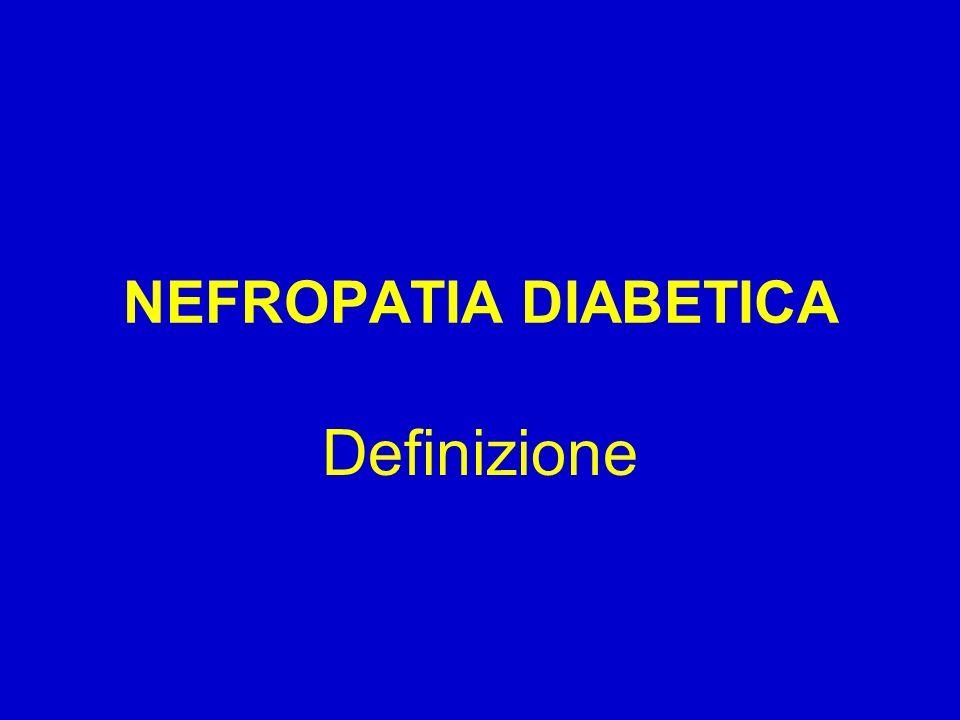 NEFROPATIA DIABETICA Definizione