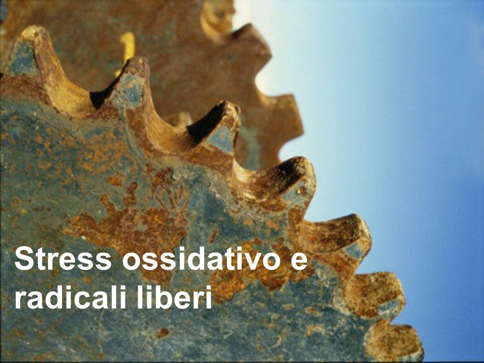 Stress ossidativo e radicali liberi