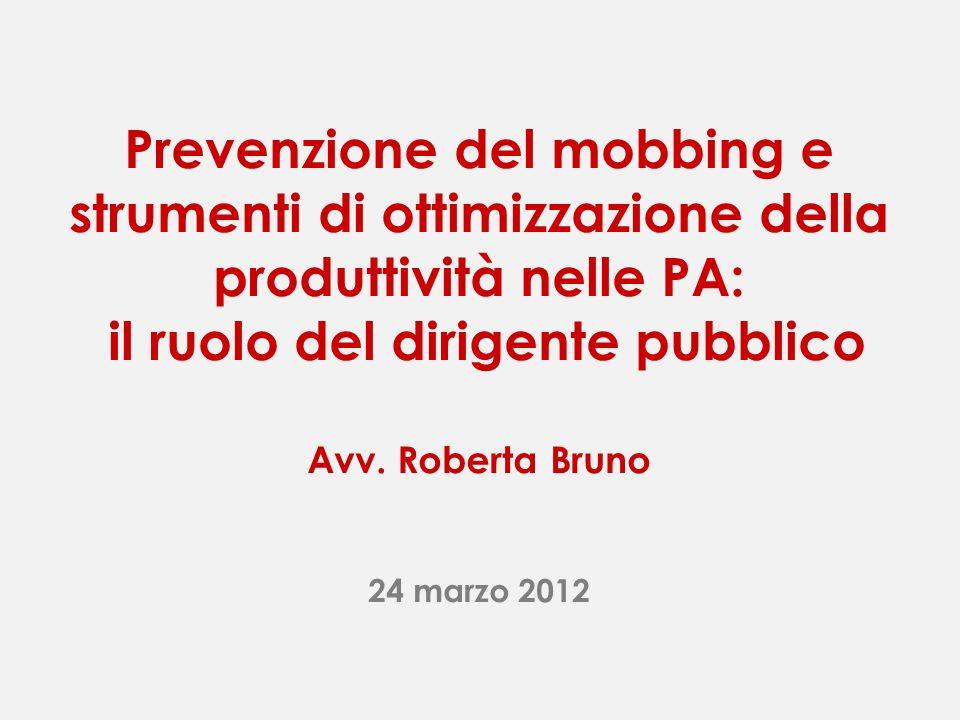 Prevenzione del mobbing e strumenti di ottimizzazione della produttività nelle PA: il ruolo del dirigente pubblico Avv.