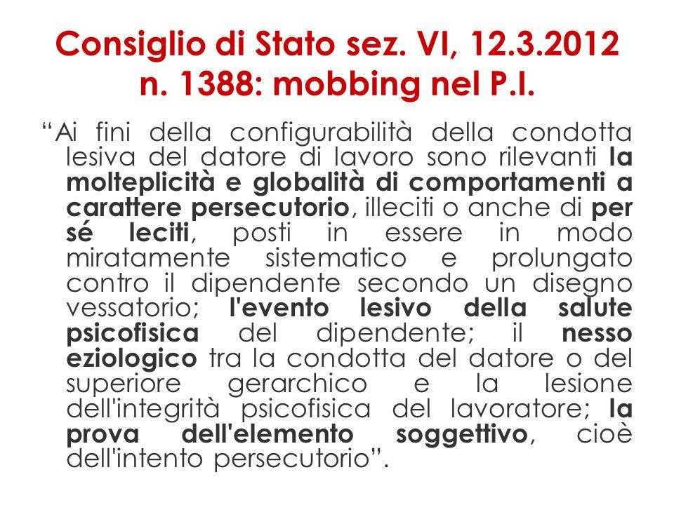 Consiglio di Stato sez.VI, 12.3.2012 n. 1388: mobbing nel P.I.