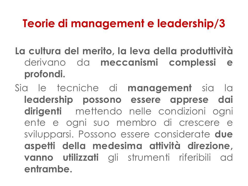 Teorie di management e leadership/3 La cultura del merito, la leva della produttività derivano da meccanismi complessi e profondi.