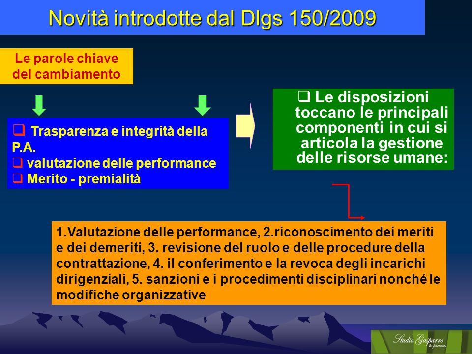 Le disposizioni toccano le principali componenti in cui si articola la gestione delle risorse umane: 1.Valutazione delle performance, 2.riconoscimento