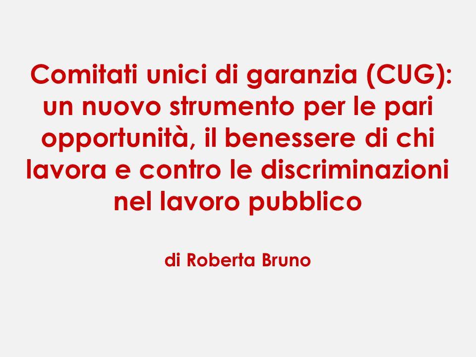 Comitati unici di garanzia (CUG): un nuovo strumento per le pari opportunità, il benessere di chi lavora e contro le discriminazioni nel lavoro pubbli