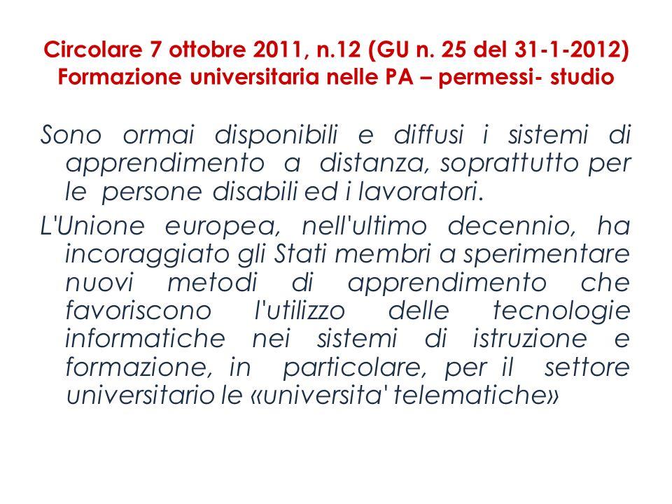 Circolare 7 ottobre 2011, n.12 (GU n. 25 del 31-1-2012) Formazione universitaria nelle PA – permessi- studio Sono ormai disponibili e diffusi i sistem