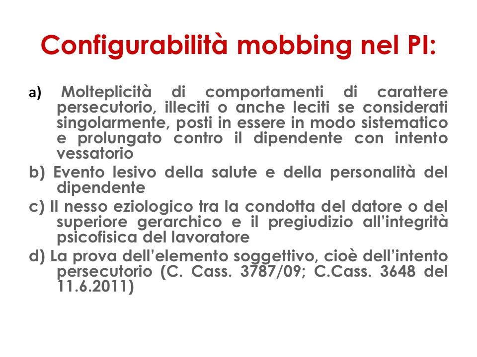 Configurabilità mobbing nel PI: a) Molteplicità di comportamenti di carattere persecutorio, illeciti o anche leciti se considerati singolarmente, post