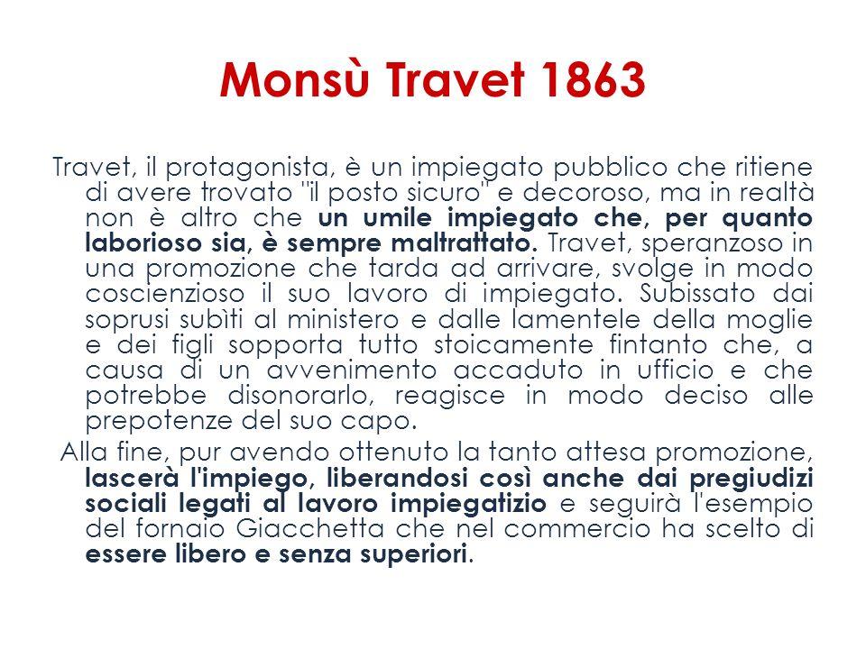 Monsù Travet 1863 Travet, il protagonista, è un impiegato pubblico che ritiene di avere trovato