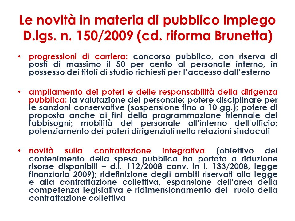 Le novità in materia di pubblico impiego D.lgs. n. 150/2009 (cd. riforma Brunetta) progressioni di carriera: concorso pubblico, con riserva di posti d