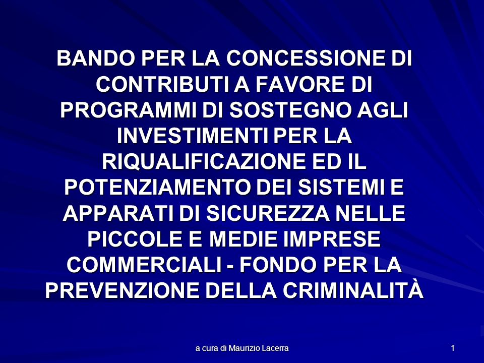a cura di Maurizio Lacerra 12 Gli interventi finanziari devono essere conformi alla regola del de minimis ed è vietato cumulare altri contributi pubblici relativi a leggi comunitarie, nazionali e regionali concernenti il medesimo investimento.