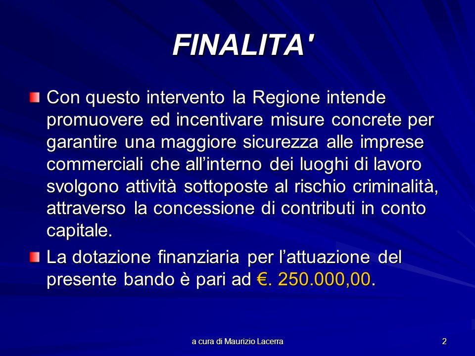 a cura di Maurizio Lacerra 2 FINALITA' FINALITA' Con questo intervento la Regione intende promuovere ed incentivare misure concrete per garantire una