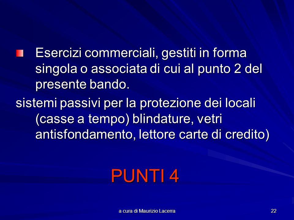 a cura di Maurizio Lacerra 22 Esercizi commerciali, gestiti in forma singola o associata di cui al punto 2 del presente bando.
